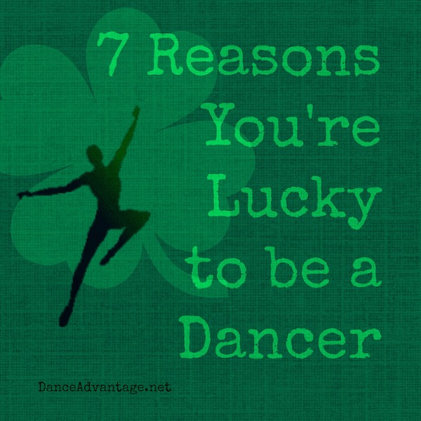 7 Reasons You Are Lucky to Be a Dancer