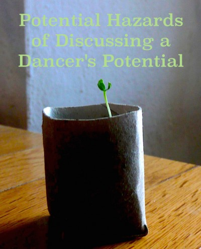Potential Hazards of Discussing a Dancer's Potential