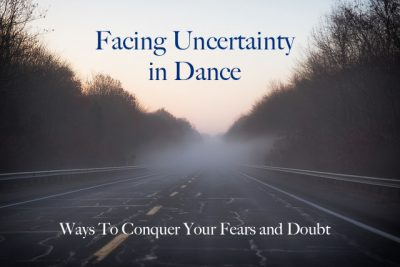 7 Things To Remember In Phases Of Uncertainty In Your Dance Life