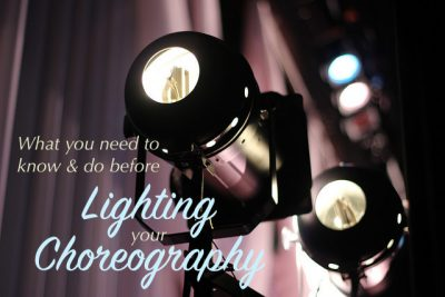 Stage Lighting Basics for Dancers and Choreographers