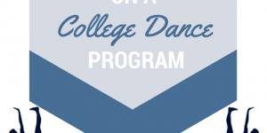 A Dancer's Guide: How to Decide on a College