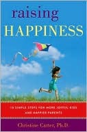 http://www.goodreads.com/book/show/7294887-raising-happiness
