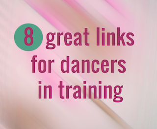 8 Great Links for Dancers In Training