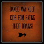 Dance may keep kids from eating their brains