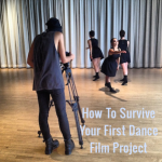 How to Survive Your First Dance Film Project