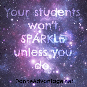 Your Students Won't Sparkle Unless You Do