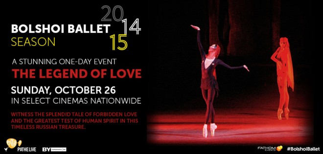 Bolshoi Ballet - The Legend of Love in Cinemas