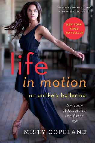 Life in Motion, a memoir by Misty Copeland