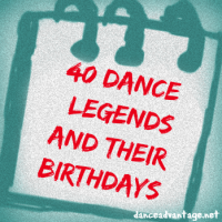40 Dance Legends and their Birthdays