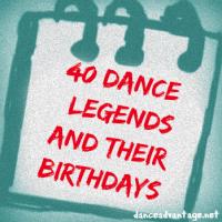 40 Dance Legends and their Birthdays