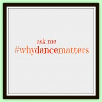 whydancematters-askme