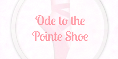 Ode to the Pointe Shoe