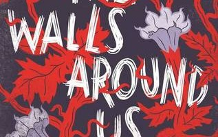 """""""The Walls Around Us"""" Keeps Readers On Their Toes"""