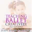 Teaching Ballet Creatively