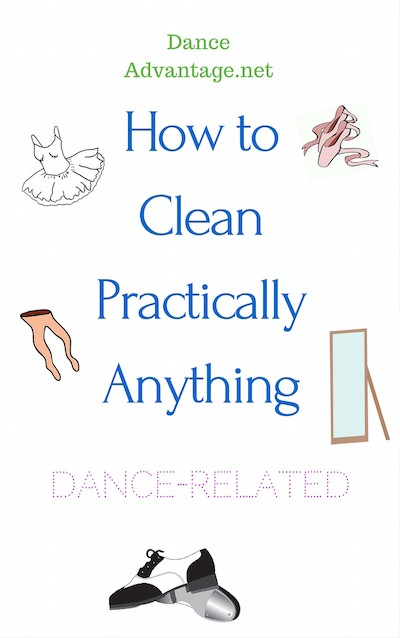 How to Clean Practically AnythingDance-Related