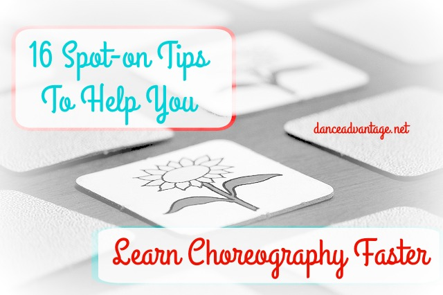 A Dancer's Top Secrets To Learning Choreography Quickly