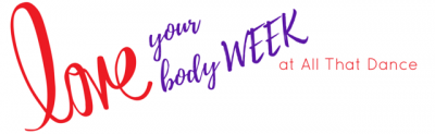 Love Your Body Week at All That Dance