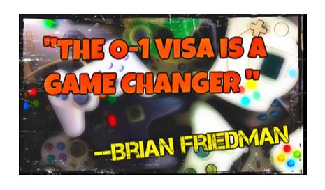 The O-1 Visa is a game changer - Brian Friedman