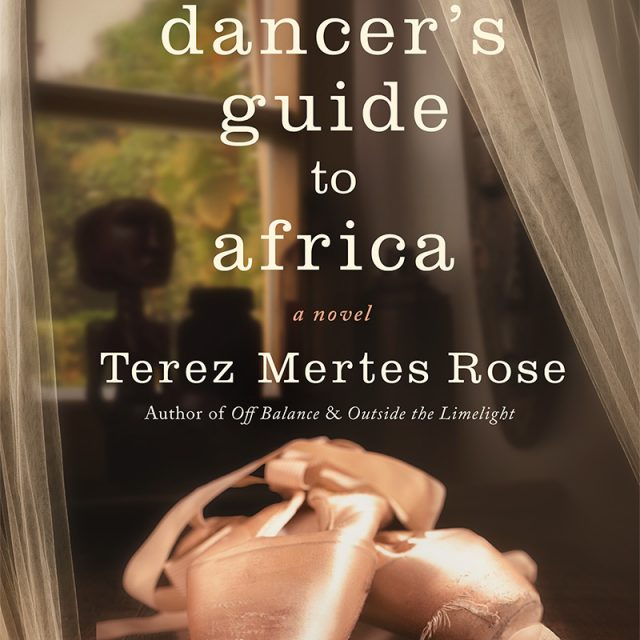 "Book Review: ""A Dancer's Guide to Africa"" & Interview with Terez Mertes Rose"