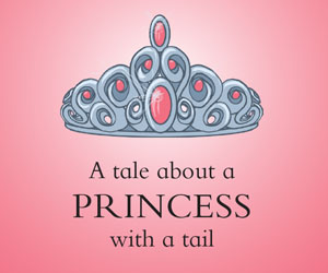 The Furry Princess, a tale about a princess with a tail