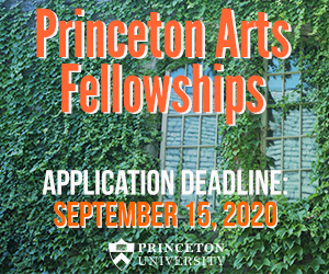 Princeton Arts Fellowships, Application deadline Sept. 15, 2020