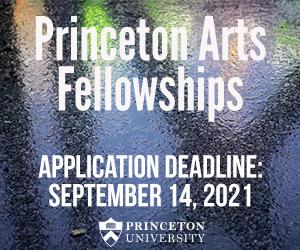 Princeton Arts Fellowships Application Deadline: September 14, 2021